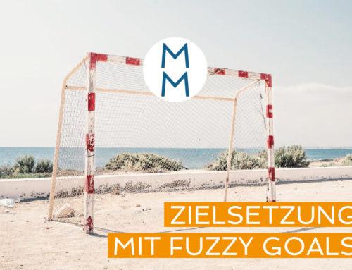 Kreative Zielsetzung mit Fuzzy Goals – MarkenMinute
