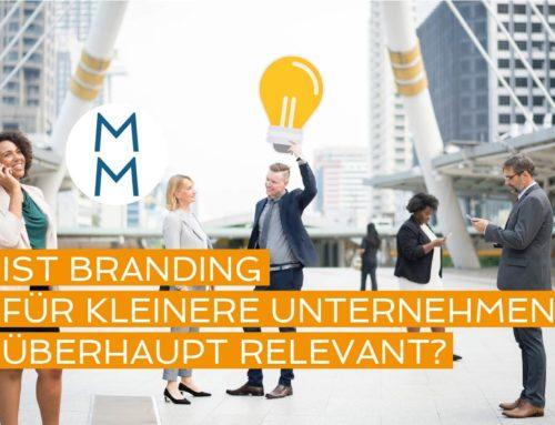 Ist Branding für kleinere Unternehmen relevant?  – MarkenMinute